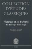 Thomas S. Schmidt - Plutarque et les Barbares - La rhétorique d'une image.