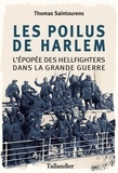 Thomas Saintourens - Les poilus de Harlem - L'épopée des Hellfighters dans la Grande Guerre.