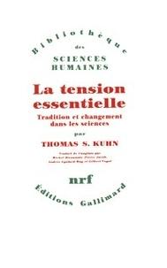 Thomas Samuel Kuhn - La Tension essentielle - Tradition et changement dans les sciences.