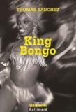 Thomas Sanchez - King Bongo.