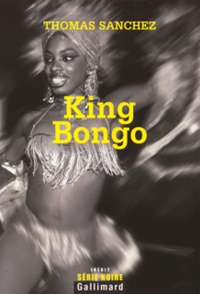 Thomas Sanchez - King Bongo.