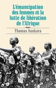 Thomas Sankara - L'émanicipation des femmes et le lutte de libération de l'Afrique.