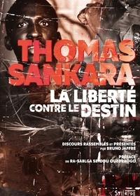 Thomas Sankara - La liberté contre le destin.