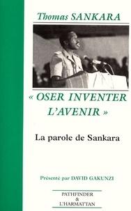 "Thomas Sankara - ""Oser inventer l'avenir"" - La parole de Sankara (1983-1987)."