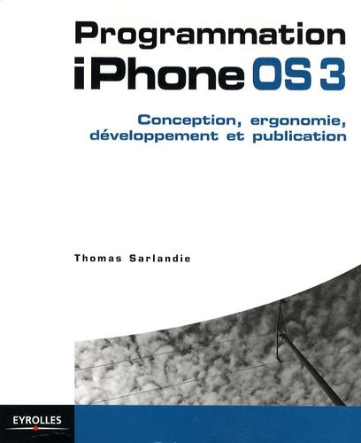 Programmation iPhone OS3. Conception, ergonomie, développement et publication