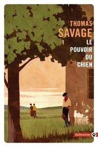 Thomas Savage - Le pouvoir du chien.