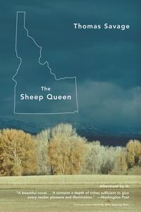 Thomas Savage - The Sheep Queen - A Novel.