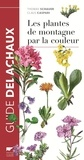 Thomas Schauer et Claus Caspari - Les plantes de montagne par la couleur.