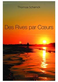 Thomas Schenck - Des rives par coeurs.