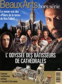 """Thomas Schlesser - L'odyssée des bâtisseurs de cathédrales - Le roman vrai des """"Piliers de la terre"""" de Ken Follett."""