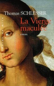 Thomas Schlesser - La Vierge maculée.