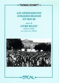 Thomas Schmitt - Les séminaristes strasbourgeois en Mai-68 - Le Livre Blanc.