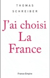 Thomas Schreiber - J'ai choisi la France.