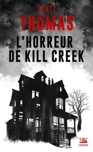 Thomas Scott - L'horreur de Kill Creek.