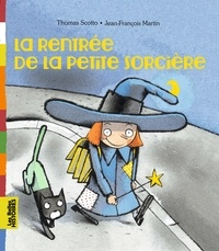 Thomas Scotto et Jean-François Martin - La rentrée de la petite sorcière.