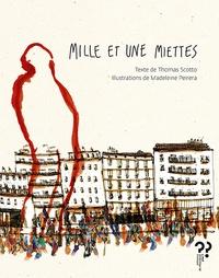 Thomas Scotto et Madeleine Pereira - Mille et une miettes.