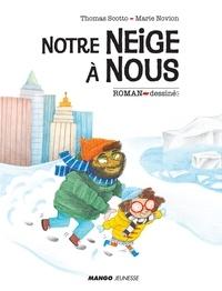 Thomas Scotto et Marie Novion - Notre neige à nous.