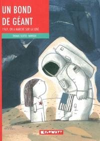 Thomas Scotto et  Barroux - Un bond de géant - 1969, on a marché sur la lune.