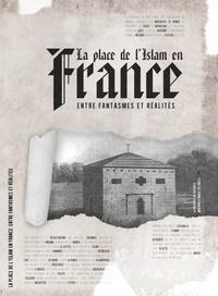 Thomas Sibille - La place de l'Islam en France - Entre fantasmes et réalités Tome 1.