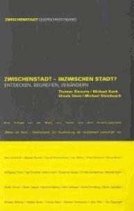 Thomas Sieverts et Michael Koch - Zwischenstadt - Inzwischen Stadt? - Entdecken, begreifen, verändern.