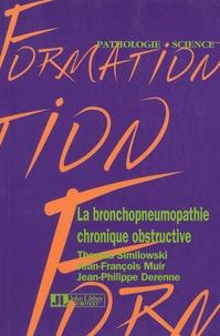 Thomas Similowski et Jean-François Muir - La bronchopneumopathie chronique obstructive (BPCO).