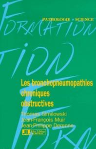 Thomas Similowski et Jean-François Muir - Les bronchopneumopathies chroniques obstructives.