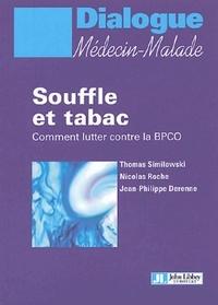 Thomas Similowski et Nicolas Roche - Souffle et tabac - Comment lutter contre la BPCO.