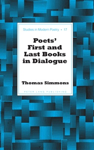 Thomas Simmons - Poets' First and Last Books in Dialogue.