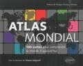 Thomas Snégaroff - Atlas mondial - 100 cartes pour comprendre le monde d'aujourd'hui.