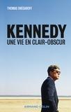 Thomas Snégaroff - Kennedy - Une vie en clair-obscur.