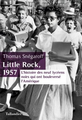 Little rock, 1957. L'histoire des neuf lycéens noirs qui ont bouleversé l'Amérique