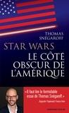 Thomas Snégaroff - Star Wars - Le coté obscur de l'Amérique.