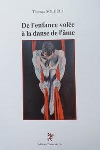 Thomas Solheid - De l'enfance volée à la danse de l'âme.