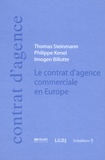 Thomas Steinmann et Philippe Kenel - Le contrat d'agence commerciale en Europe.