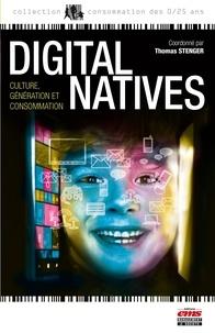 Thomas Stenger - Digital natives - Culture, génération et consommation.