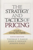 Thomas-T Nagle et John-E Hogan - The Strategy and Tactics of Pricing - A Guide to Growing More Profitably.