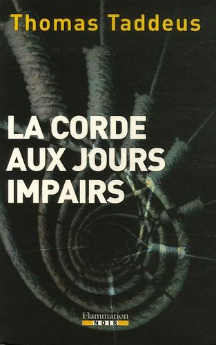 Thomas Taddeus - La Corde aux jours impairs.
