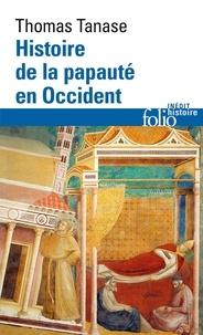 Thomas Tanase - Histoire de la papauté en Occident.