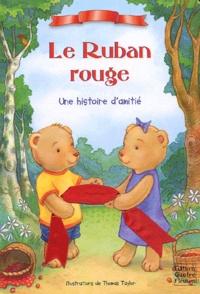 Thomas Taylor et Kristine Lombardi - Le ruban rouge - Une histoire d'amitié.