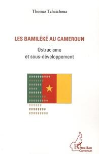 Thomas Tchatchoua - Les Bamiléké au Cameroun - Ostracisme et sous-développement.