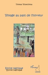 Thomas Tchatchoua - Voyage au pays de l'horreur.