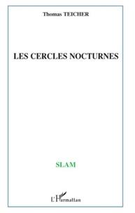 Thomas Teicher - Les cercles nocturnes.