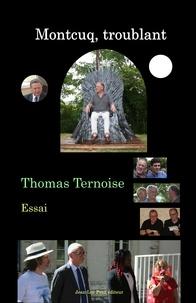 Thomas Ternoise - Montcuq, troublant.