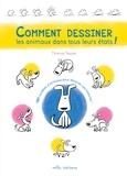 Thomas Tessier - Comment dessiner les animaux dans tous leurs états.