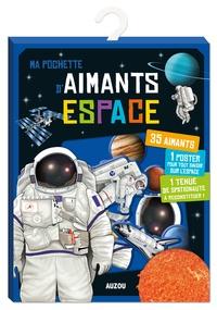 Thomas Tessier - Ma pochette d'aimants Espace - Avec 35 aimants, 1 poster, 1 tenue de spationaute à reconstituer.