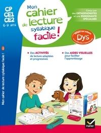 Thomas Tessier et Evelyne Barge - Mon cahier de lecture syllabique facile ! - CP-CE1-CE2 6-9 ans.