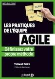 Thomas Thiry - Les pratiques de l'équipe Agile - Définissez votre propre méthode.