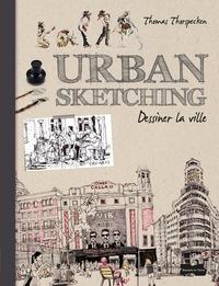 Thomas Thorspecken - Urban sketching - Dessiner la ville.
