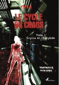 Thomas Touzel - Oda, le cycle du chaos - Tome 1, Scylla et Charybde.