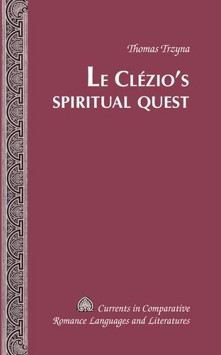 Thomas Trzyna - Le Clézio's Spiritual Quest.